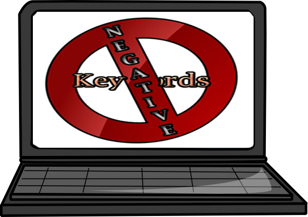 Negative Keywords: A Negative Approach for Getting Positive Results